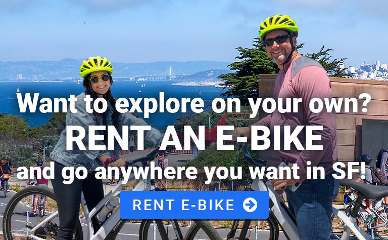 Want to Explore on your own? Rent an E-Bike and go anywhere you want in San Francisco!